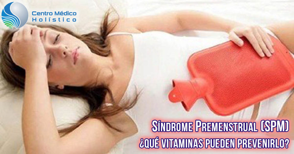 Síndrome Premenstrual (SPM) ¿Qué vitaminas pueden prevenirlo?